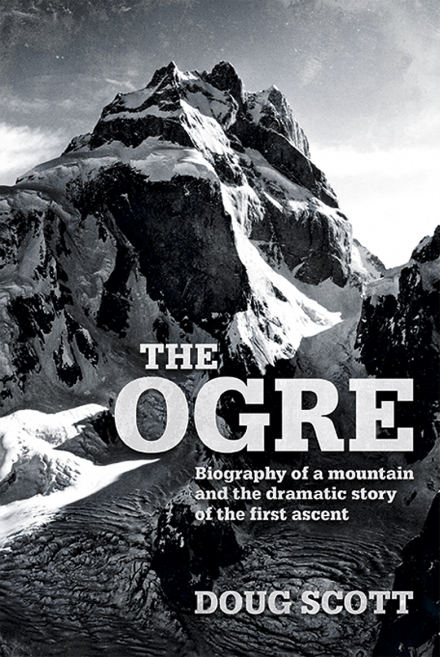 Doug Scott reveals the truth behind his dramatic first ascent of the Ogre in 1977