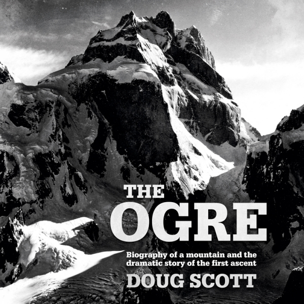Doug Scott's biography of the dramatic first ascent of the Ogre is released as audiobook